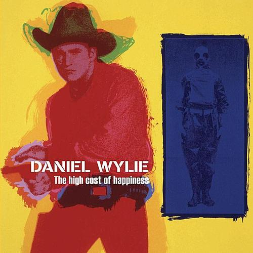Daniel Wylie - 'The high cost of Happines'  (CD)