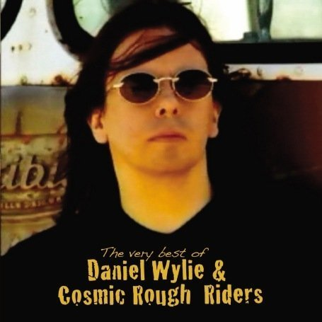 Daniel Wylie - 'The very best of Daniel Wylie & The Cosmic Rough Riders' (CD)