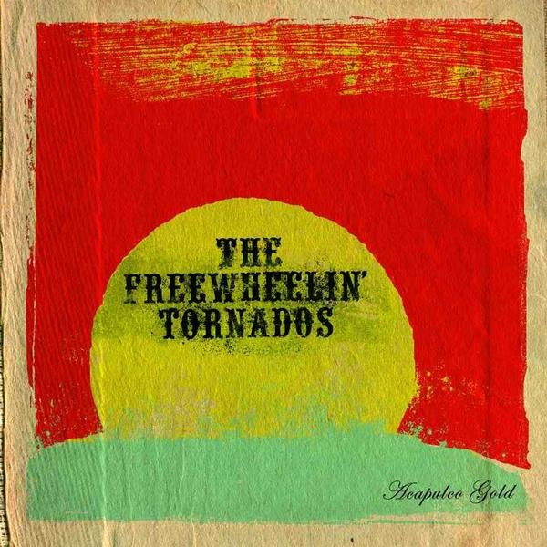 The Freewheelin´ Tornados - 'Acapulco gold'  (CD)
