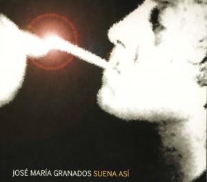 Jose María Granados - 'Suena así' (CD)