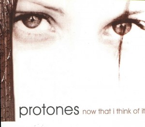 Protones - 'Now that I think of it' (CD)