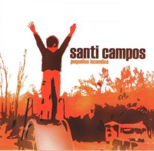 Santi Campos - 'Pequeños incendios' (CD)