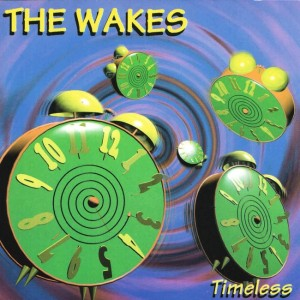 The Wakes - 'Timeless' (CD)