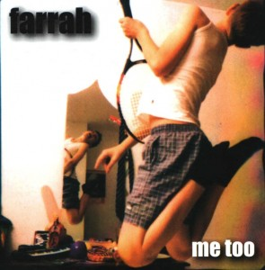 Farrah - 'Me too' (CD)