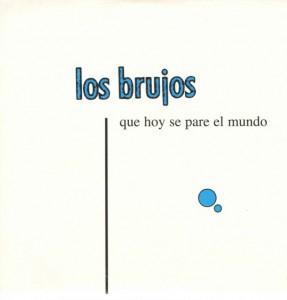 Los Brujos - 'Que hoy se pare el mundo (SG)' (CD)