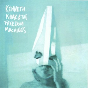 Kenneth Ishak - 'Kenneth Ishak & The Freedom Machines' (CD)