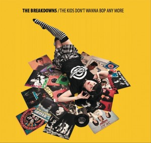 The Breakdowns - 'The kids don't wanna bop anymore' (CD)