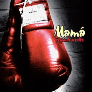 Mamá - 'Segundo Asalto' (MP3 - 320 kbps. Descarga Digital)