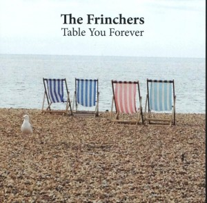 The Frinchers – 'Table You Forever' (CD)