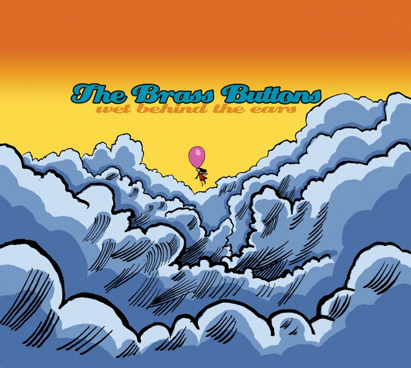 The Brass Buttons - 'Wet behind the ears' (CD)