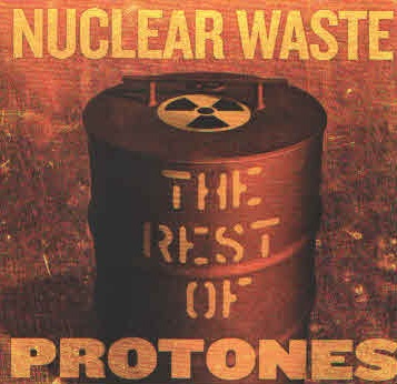 Protones - 'Nuclear Waste. The Rest of Protones' (CD)