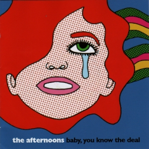 The Afternoons - 'Baby you know the deal'  (CD)