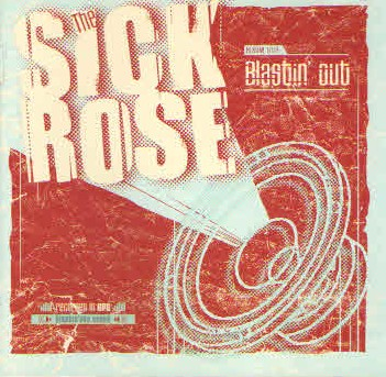 The Sick Rose - 'Blastin' out' (CD)