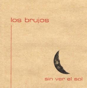 Los Brujos - 'Sin ver el sol' (CD)