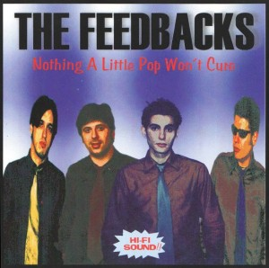 Feedbacks - 'Nothing a little pop won't cure' (CD)