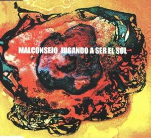 Malconsejo - 'Jugando a ser el sol (sg)' (CD)