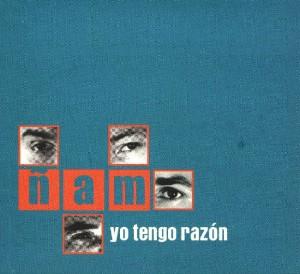 Ñam - 'Yo tengo razón' (CD)
