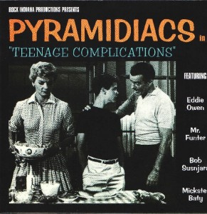 The Pyramidiacs - 'Teenage complications/anyhow' (CD)