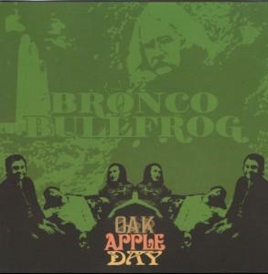 Bronco Bullfrog - 'Oak apple day' (CD)