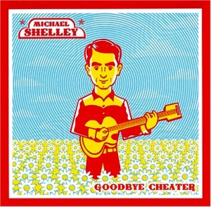 Michael Shelley - 'Goodbye cheater' (CD)