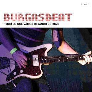 Burgas Beat - 'Todo lo que vamos dejando detrás' (LP Vinilo 180gr. + CD)