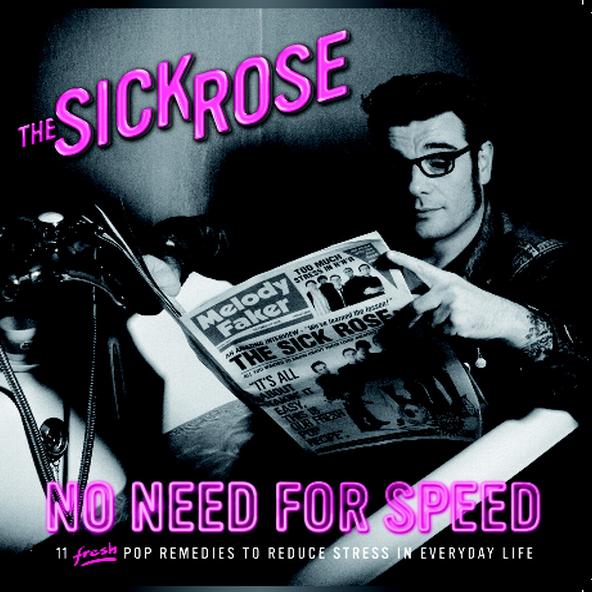 The Sick Rose - 'No need for speed' (CD)