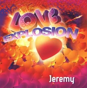 Jeremy - 'Love Explosion' (CD)