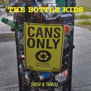 The Bottle Kids: 'Such a thrill' (CD)