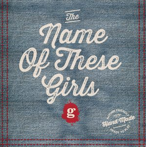 Goodfellows - 'The Name of These Girls' (CD)